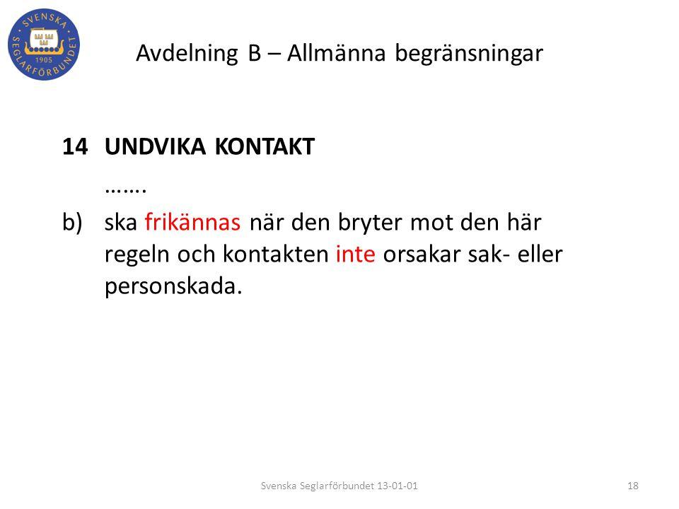 Avdelning B – Allmänna begränsningar 14UNDVIKA KONTAKT ……. b)ska frikännas när den bryter mot den här regeln och kontakten inte orsakar sak- eller per
