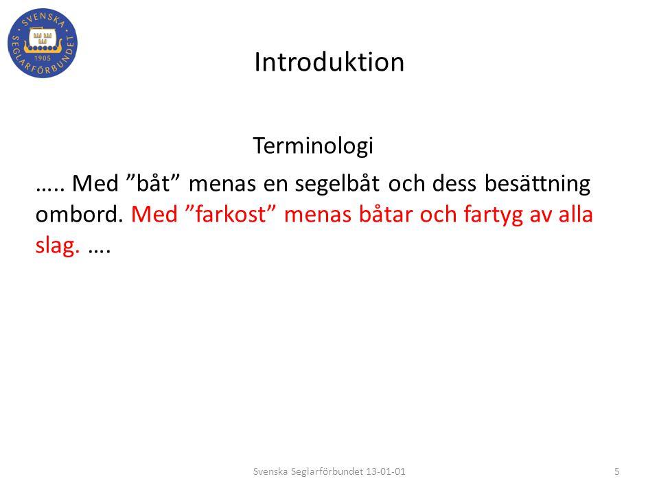 """Introduktion Terminologi ….. Med """"båt"""" menas en segelbåt och dess besättning ombord. Med """"farkost"""" menas båtar och fartyg av alla slag. …. 5Svenska Se"""