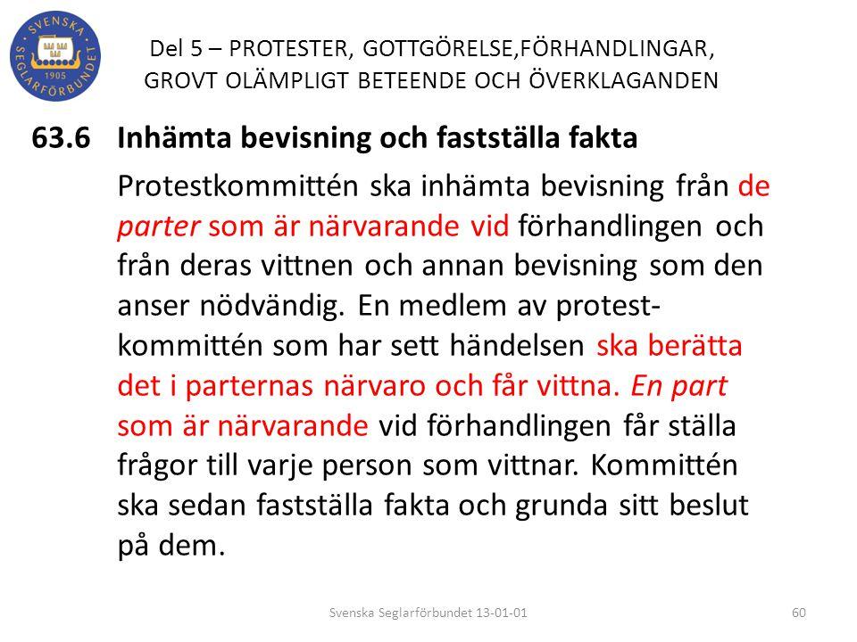 Del 5 – PROTESTER, GOTTGÖRELSE,FÖRHANDLINGAR, GROVT OLÄMPLIGT BETEENDE OCH ÖVERKLAGANDEN 63.6 Inhämta bevisning och fastställa fakta Protestkommittén