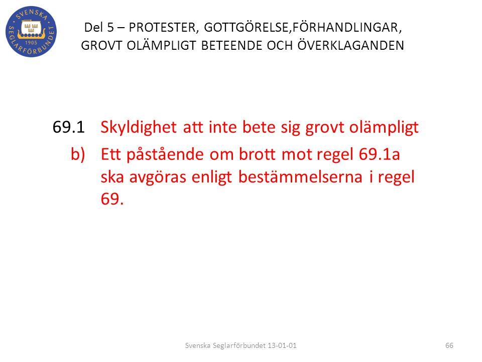 Del 5 – PROTESTER, GOTTGÖRELSE,FÖRHANDLINGAR, GROVT OLÄMPLIGT BETEENDE OCH ÖVERKLAGANDEN 69.1 Skyldighet att inte bete sig grovt olämpligt b) Ett påst