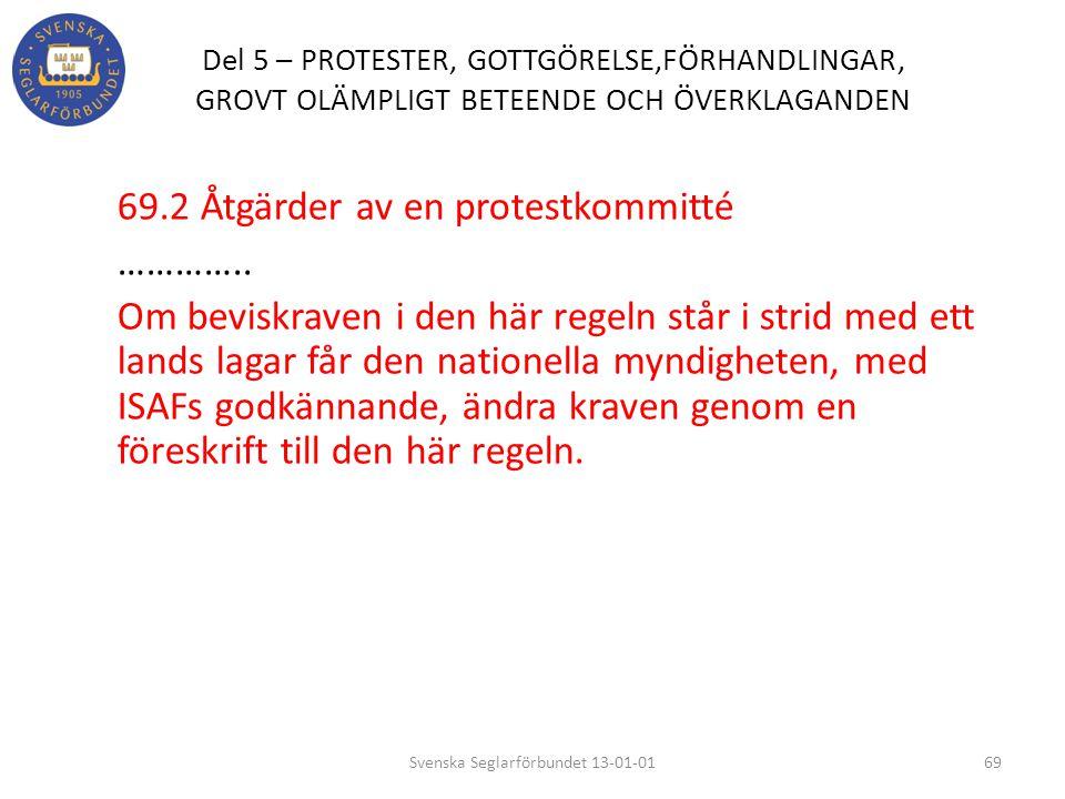 Del 5 – PROTESTER, GOTTGÖRELSE,FÖRHANDLINGAR, GROVT OLÄMPLIGT BETEENDE OCH ÖVERKLAGANDEN 69.2 Åtgärder av en protestkommitté ………….. Om beviskraven i d