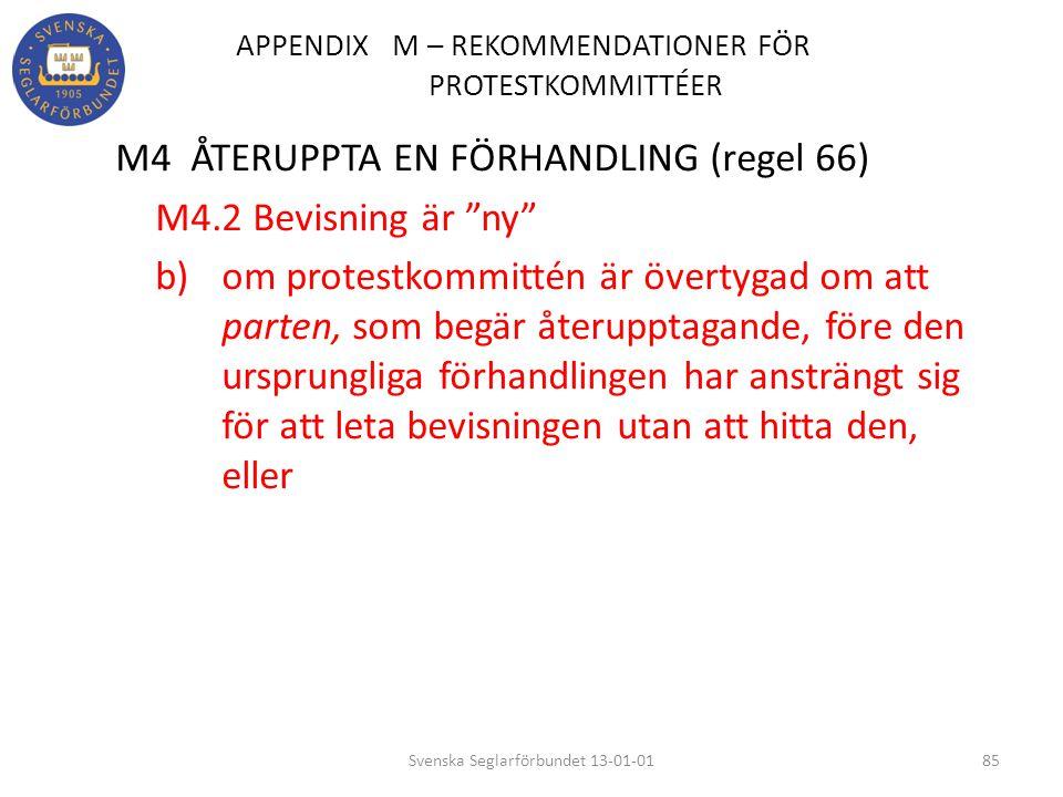 """APPENDIX M – REKOMMENDATIONER FÖR PROTESTKOMMITTÉER M4 ÅTERUPPTA EN FÖRHANDLING (regel 66) M4.2 Bevisning är """"ny"""" b) om protestkommittén är övertygad"""