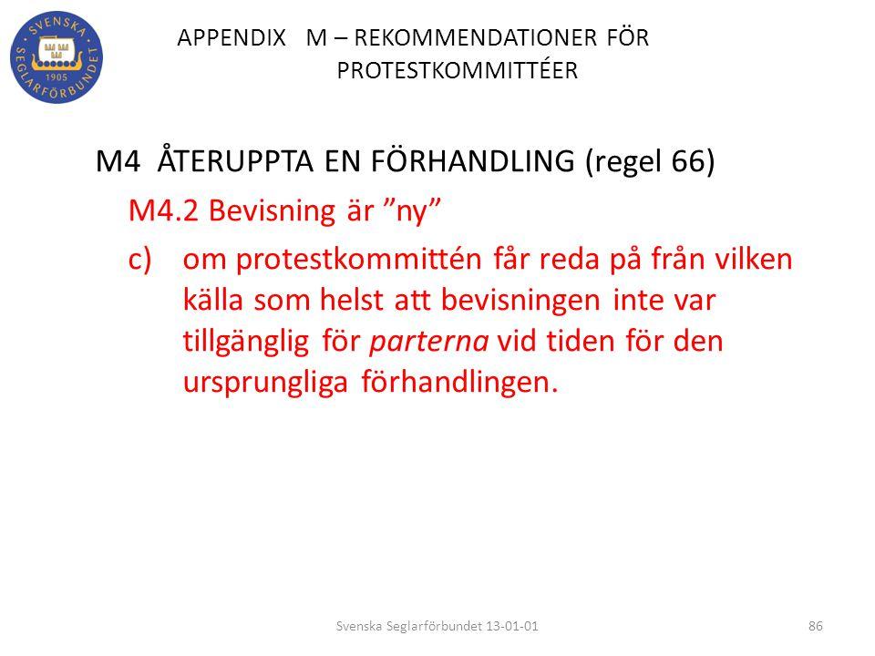"""APPENDIX M – REKOMMENDATIONER FÖR PROTESTKOMMITTÉER M4 ÅTERUPPTA EN FÖRHANDLING (regel 66) M4.2 Bevisning är """"ny"""" c) om protestkommittén får reda på f"""