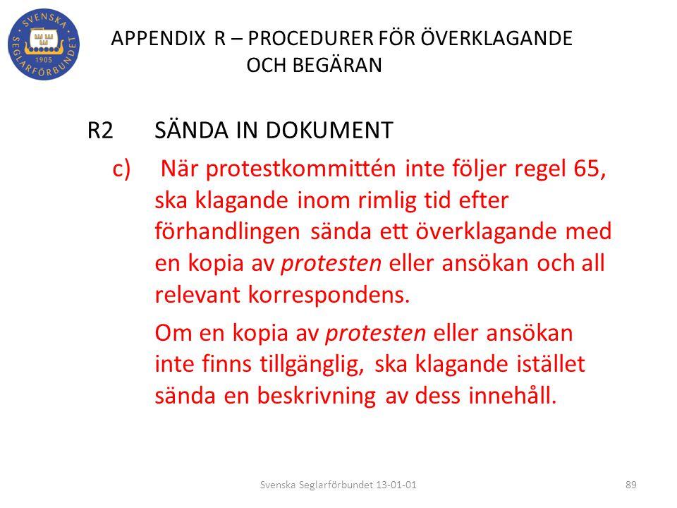 APPENDIX R – PROCEDURER FÖR ÖVERKLAGANDE OCH BEGÄRAN R2 SÄNDA IN DOKUMENT c) När protestkommittén inte följer regel 65, ska klagande inom rimlig tid e