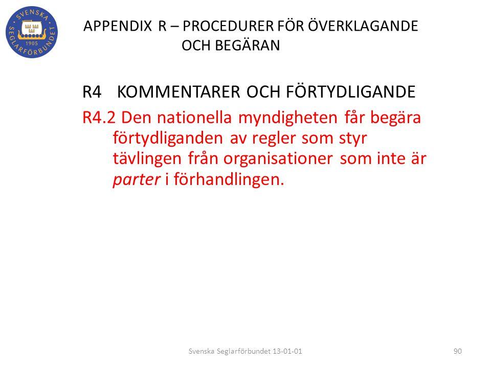 APPENDIX R – PROCEDURER FÖR ÖVERKLAGANDE OCH BEGÄRAN R4 KOMMENTARER OCH FÖRTYDLIGANDE R4.2 Den nationella myndigheten får begära förtydliganden av reg