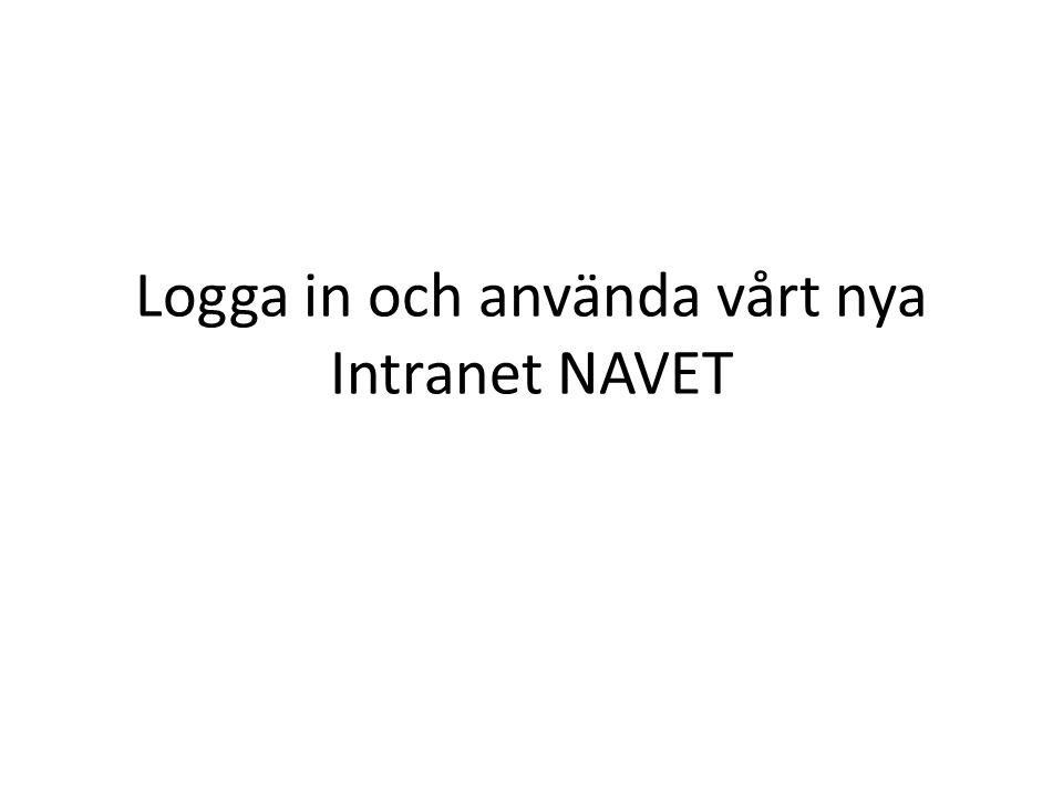 Logga in och använda vårt nya Intranet NAVET