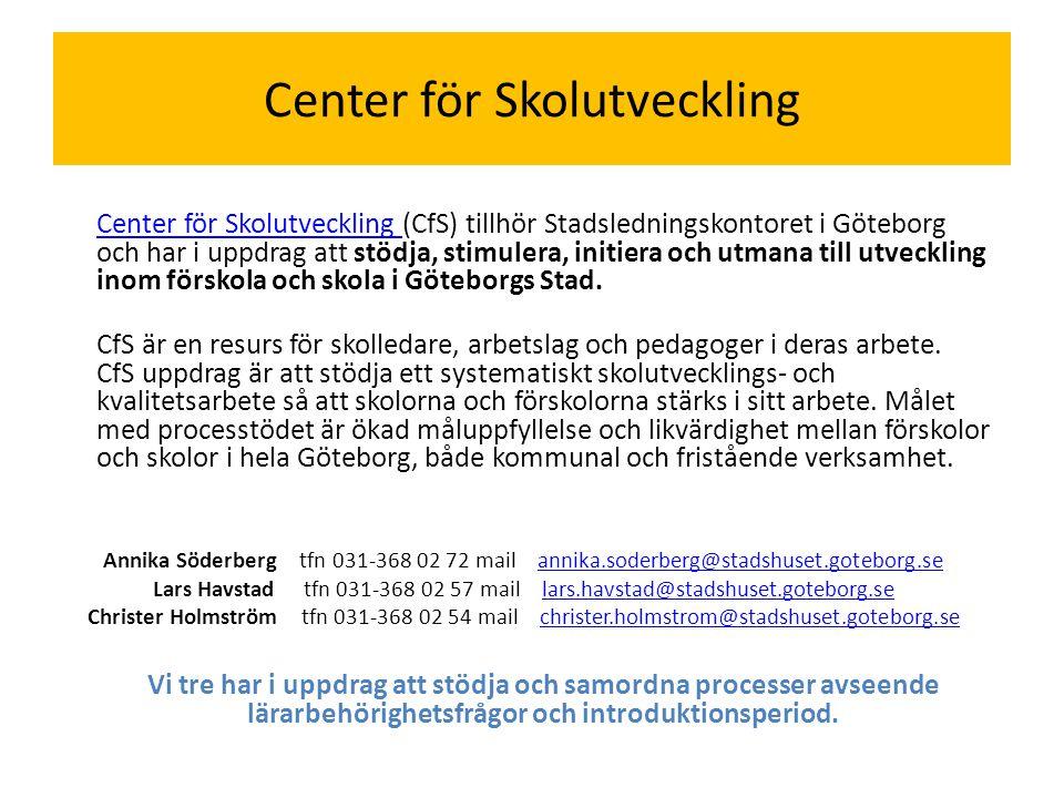 Center för Skolutveckling Center för Skolutveckling (CfS) tillhör Stadsledningskontoret i Göteborg och har i uppdrag att stödja, stimulera, initiera o