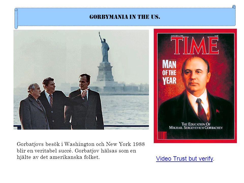 Gorbymania in the us. Gorbatjovs besök i Washington och New York 1988 blir en veritabel succé. Gorbatjov hälsas som en hjälte av det amerikanska folke