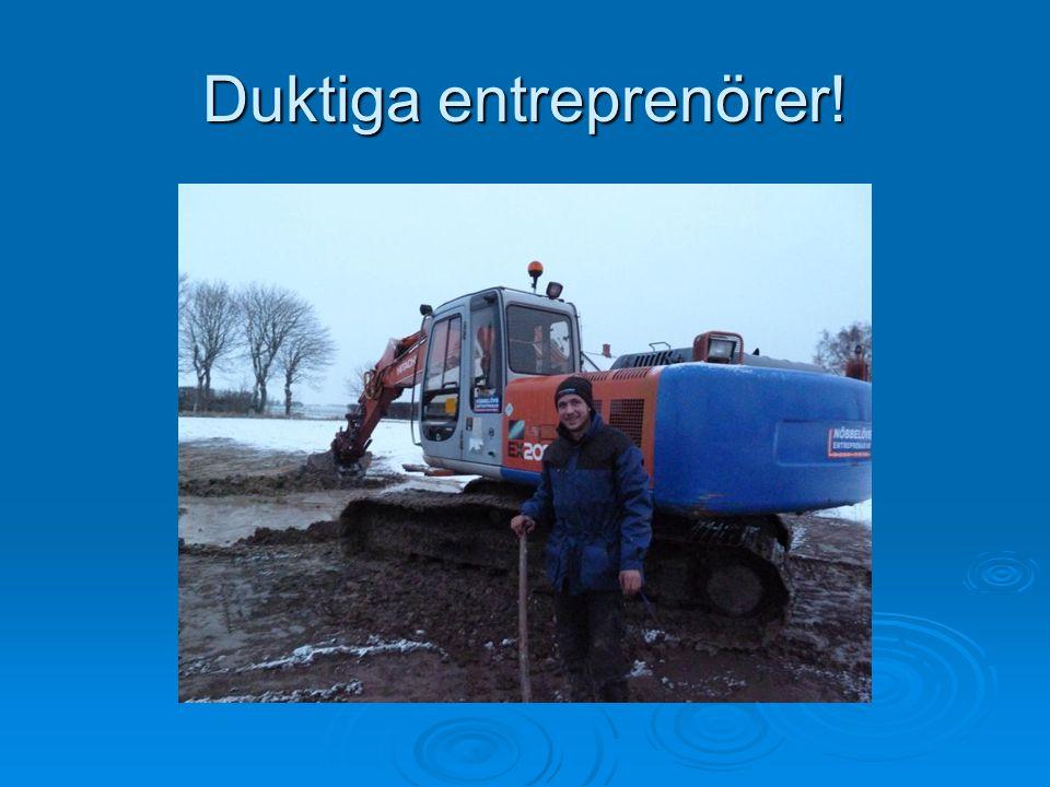 Duktiga entreprenörer!
