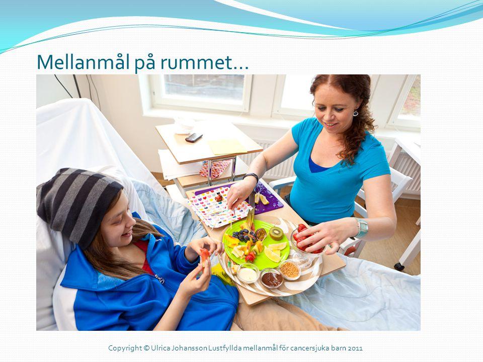 Mellanmål på rummet… Copyright © Ulrica Johansson Lustfyllda mellanmål för cancersjuka barn 2011