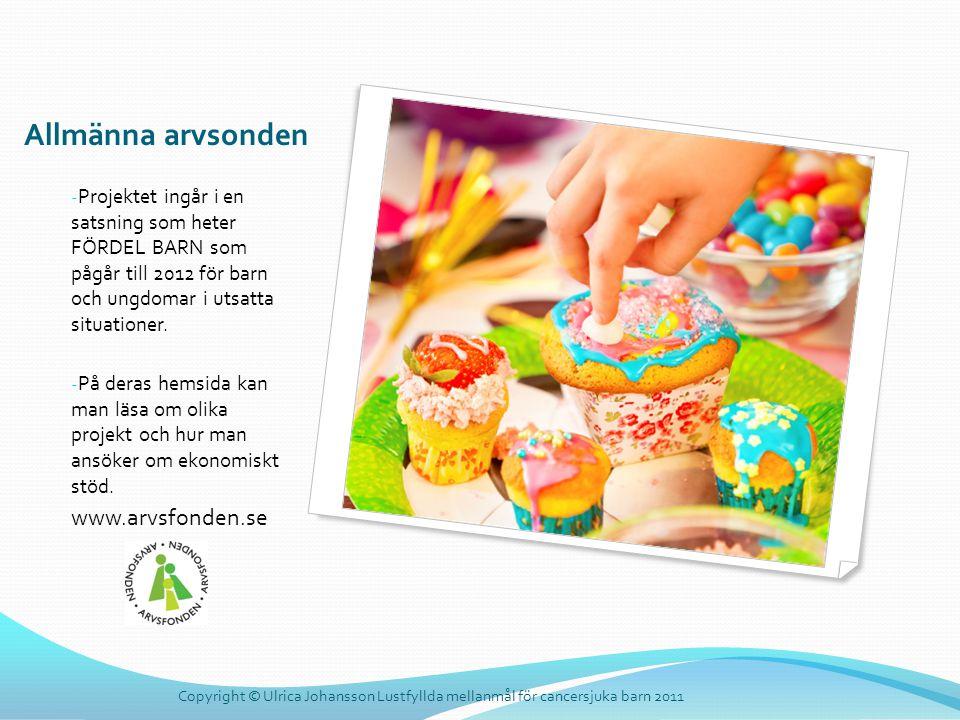 Allmänna arvsonden - Projektet ingår i en satsning som heter FÖRDEL BARN som pågår till 2012 för barn och ungdomar i utsatta situationer. - På deras h