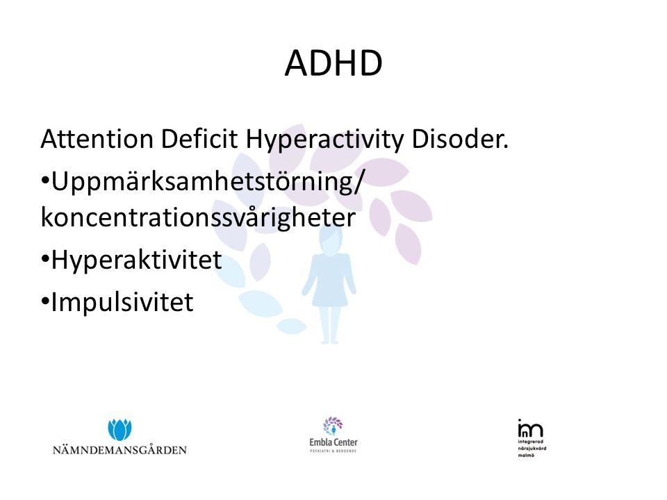ADHD Attention Deficit Hyperactivity Disoder. • Uppmärksamhetstörning/ koncentrationssvårigheter • Hyperaktivitet • Impulsivitet