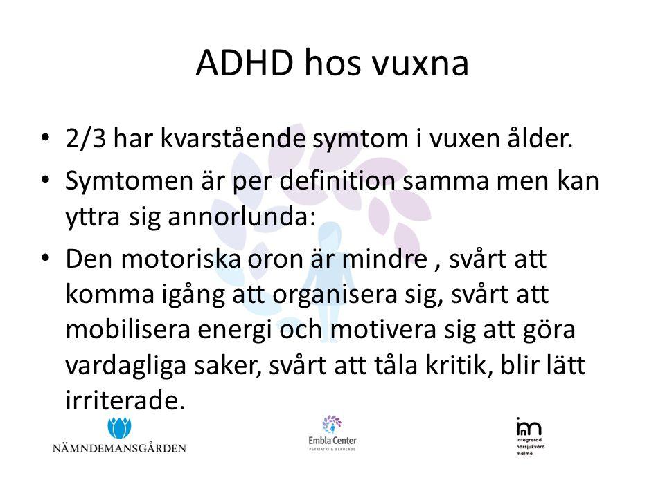 ADHD hos vuxna • 2/3 har kvarstående symtom i vuxen ålder.