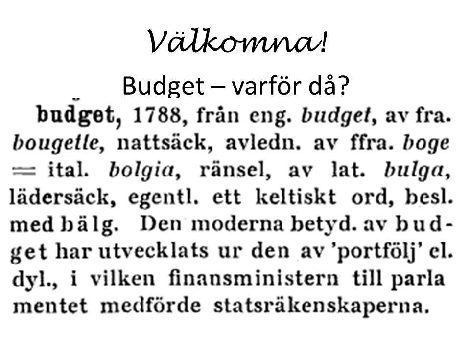 Välkomna! Budget – varför då?