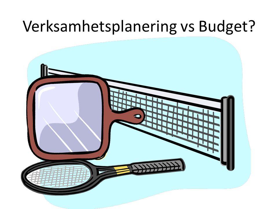 Verksamhetsplanering vs Budget?