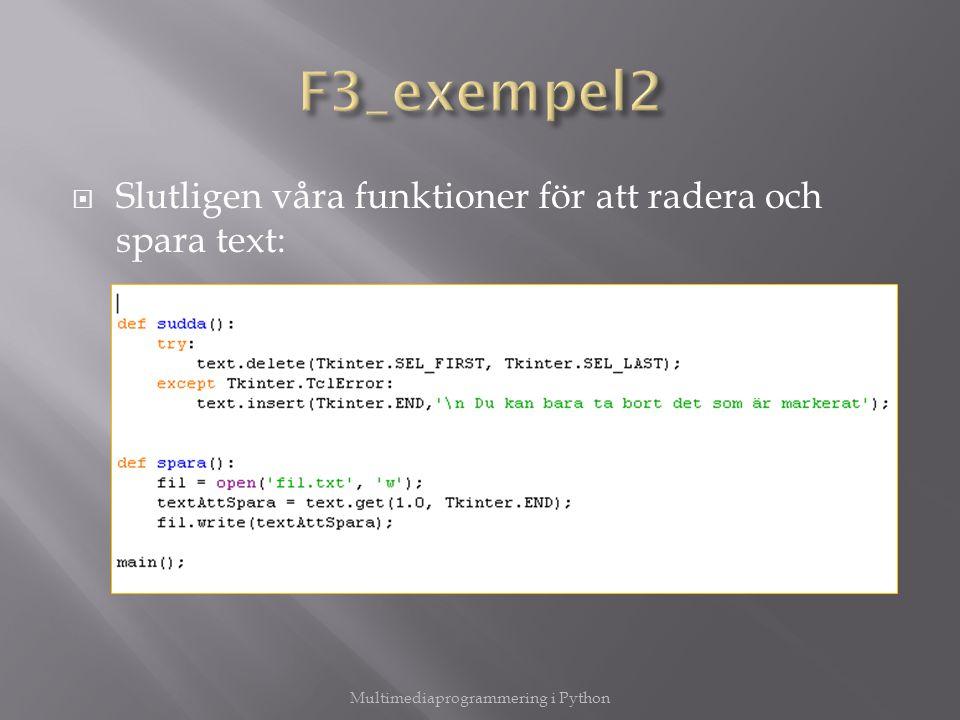  Slutligen våra funktioner för att radera och spara text: Multimediaprogrammering i Python