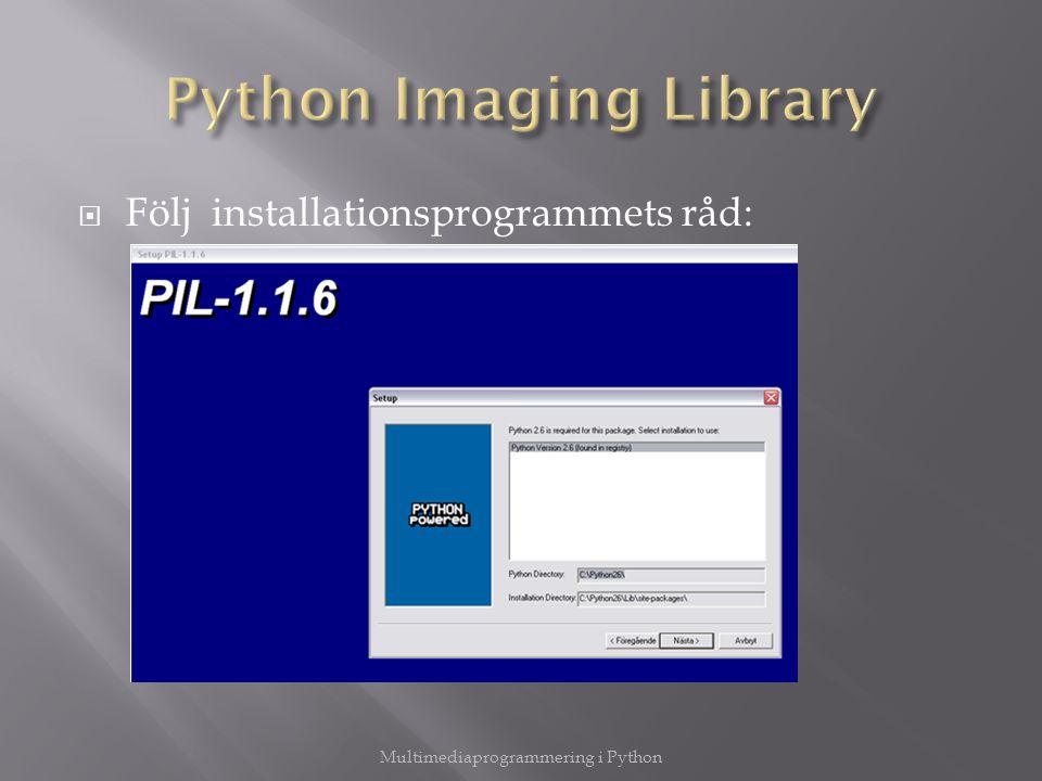  Följ installationsprogrammets råd: Multimediaprogrammering i Python