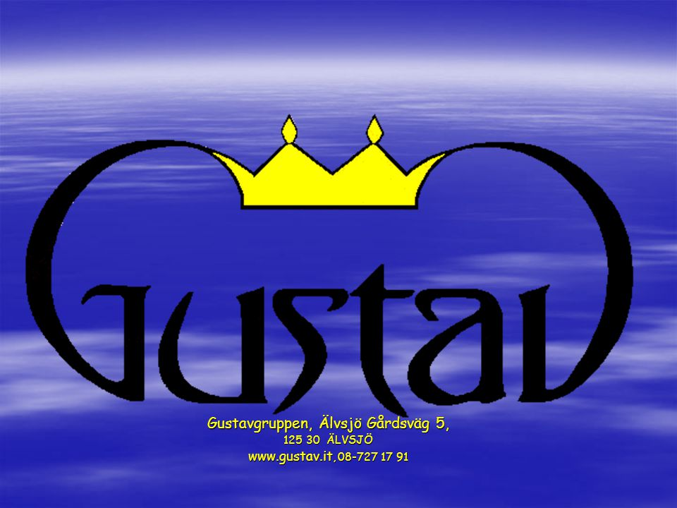 Gustavgruppen, Älvsjö Gårdsväg 5, 125 30 ÄLVSJÖ www.gustav.it, 08-727 17 91