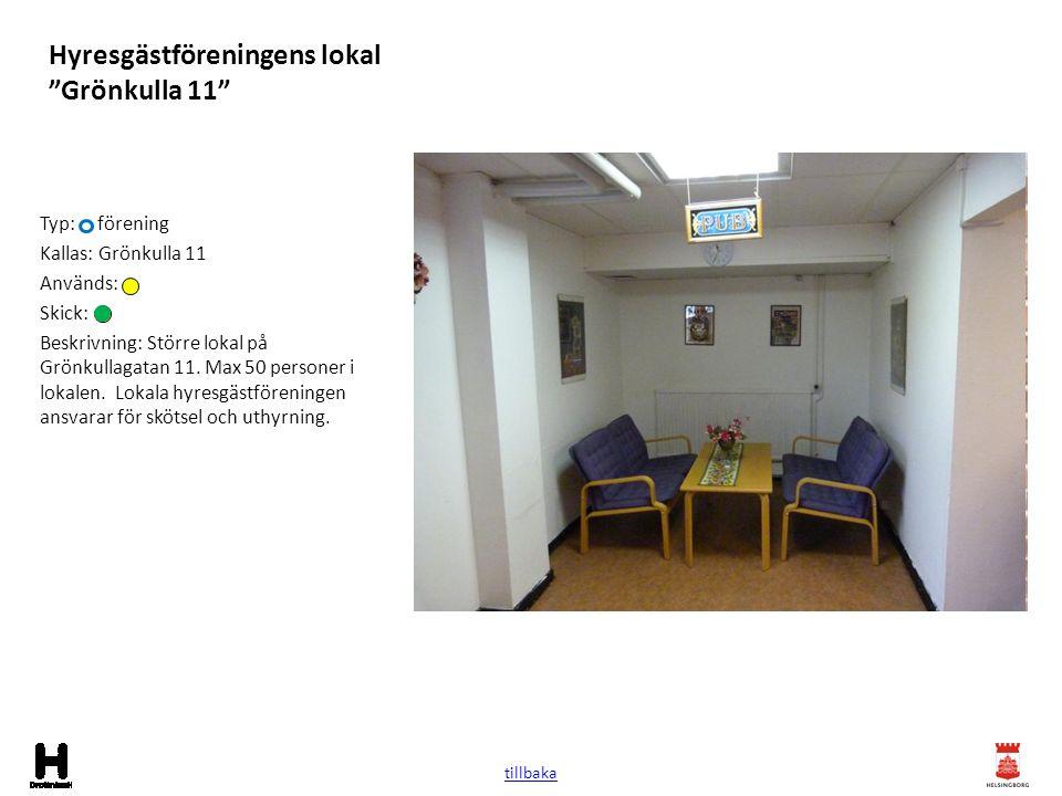 """Hyresgästföreningens lokal """"Grönkulla 11"""" Typ: förening Kallas: Grönkulla 11 Används: Skick: Beskrivning: Större lokal på Grönkullagatan 11. Max 50 pe"""