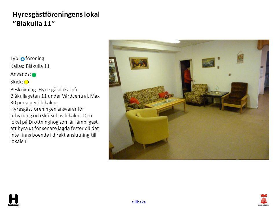 """Hyresgästföreningens lokal """"Blåkulla 11"""" Typ: förening Kallas: Blåkulla 11 Används: Skick: Beskrivning: Hyresgästlokal på Blåkullagatan 11 under Vårdc"""
