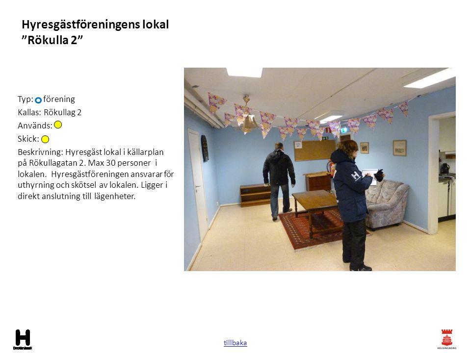 """Hyresgästföreningens lokal """"Rökulla 2"""" Typ: förening Kallas: Rökullag 2 Används: Skick: Beskrivning: Hyresgäst lokal i källarplan på Rökullagatan 2. M"""