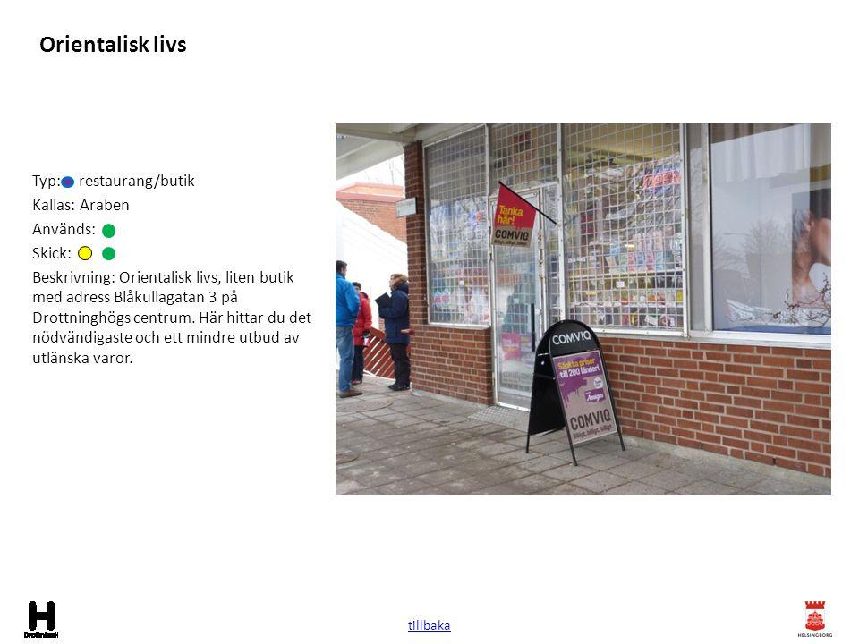 Orientalisk livs Typ: restaurang/butik Kallas: Araben Används: Skick: Beskrivning: Orientalisk livs, liten butik med adress Blåkullagatan 3 på Drottni