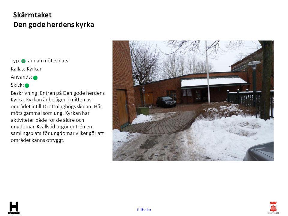 Skärmtaket Den gode herdens kyrka Typ: annan mötesplats Kallas: Kyrkan Används: Skick: Beskrivning: Entrén på Den gode herdens Kyrka. Kyrkan är beläge