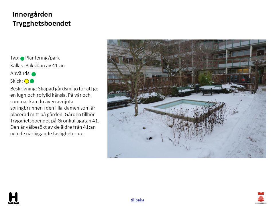 Innergården Trygghetsboendet Typ: Plantering/park Kallas: Baksidan av 41:an Används: Skick: Beskrivning: Skapad gårdsmiljö för att ge en lugn och rofy