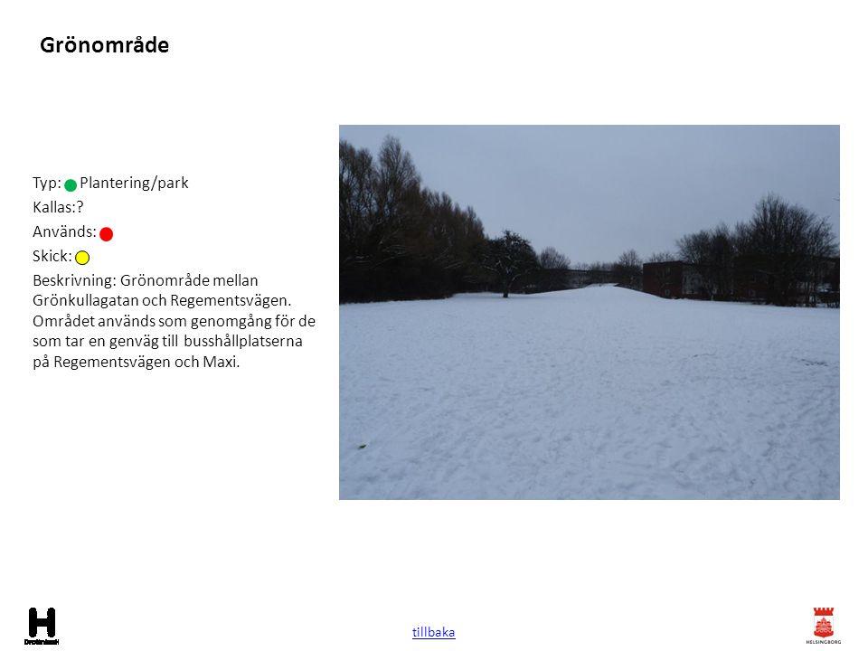 Grönområde Typ: Plantering/park Kallas:? Används: Skick: Beskrivning: Grönområde mellan Grönkullagatan och Regementsvägen. Området används som genomgå