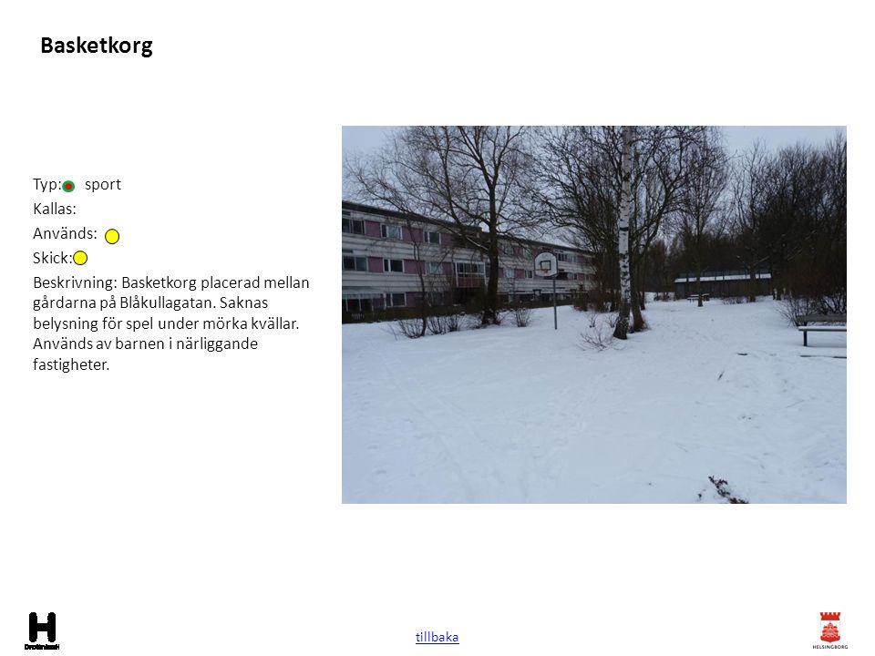 Basketkorg Typ: sport Kallas: Används: Skick: Beskrivning: Basketkorg placerad mellan gårdarna på Blåkullagatan. Saknas belysning för spel under mörka