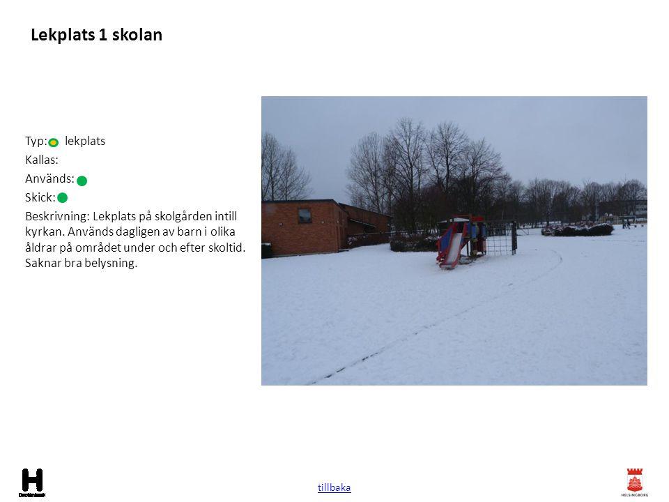 Lekplats 1 skolan Typ: lekplats Kallas: Används: Skick: Beskrivning: Lekplats på skolgården intill kyrkan. Används dagligen av barn i olika åldrar på