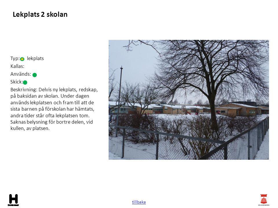 Lekplats 2 skolan Typ: lekplats Kallas: Används: Skick: Beskrivning: Delvis ny lekplats, redskap, på baksidan av skolan. Under dagen används lekplatse