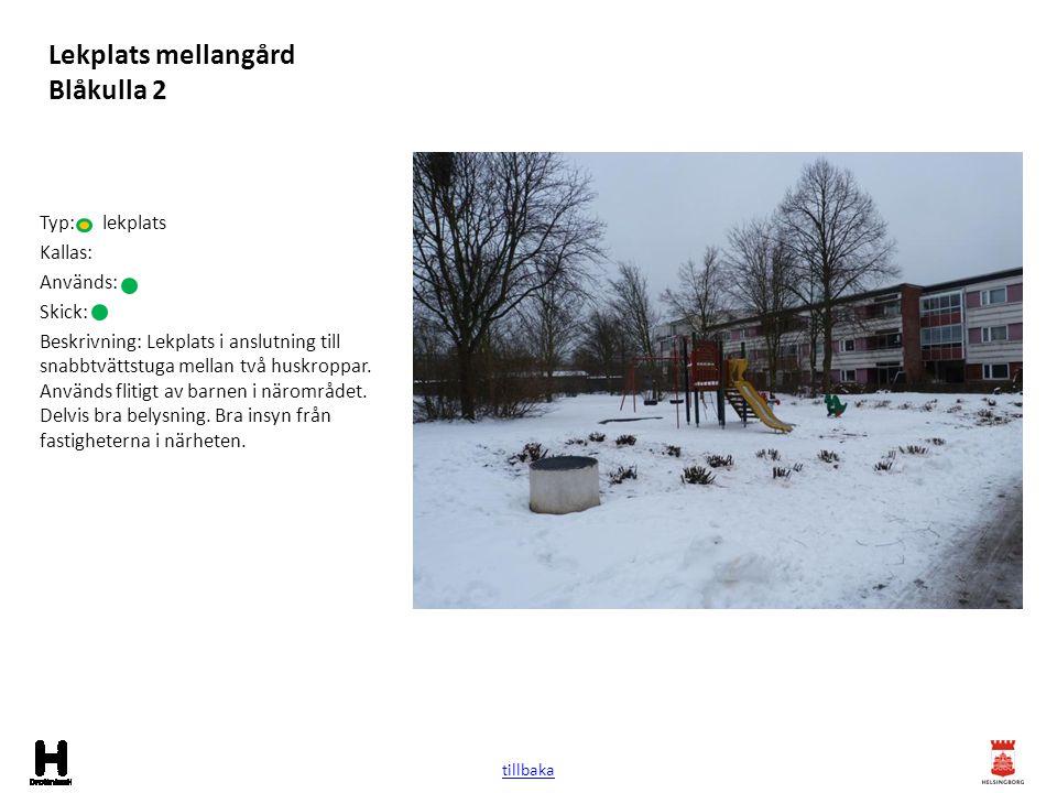 Lekplats mellangård Blåkulla 2 Typ: lekplats Kallas: Används: Skick: Beskrivning: Lekplats i anslutning till snabbtvättstuga mellan två huskroppar. An