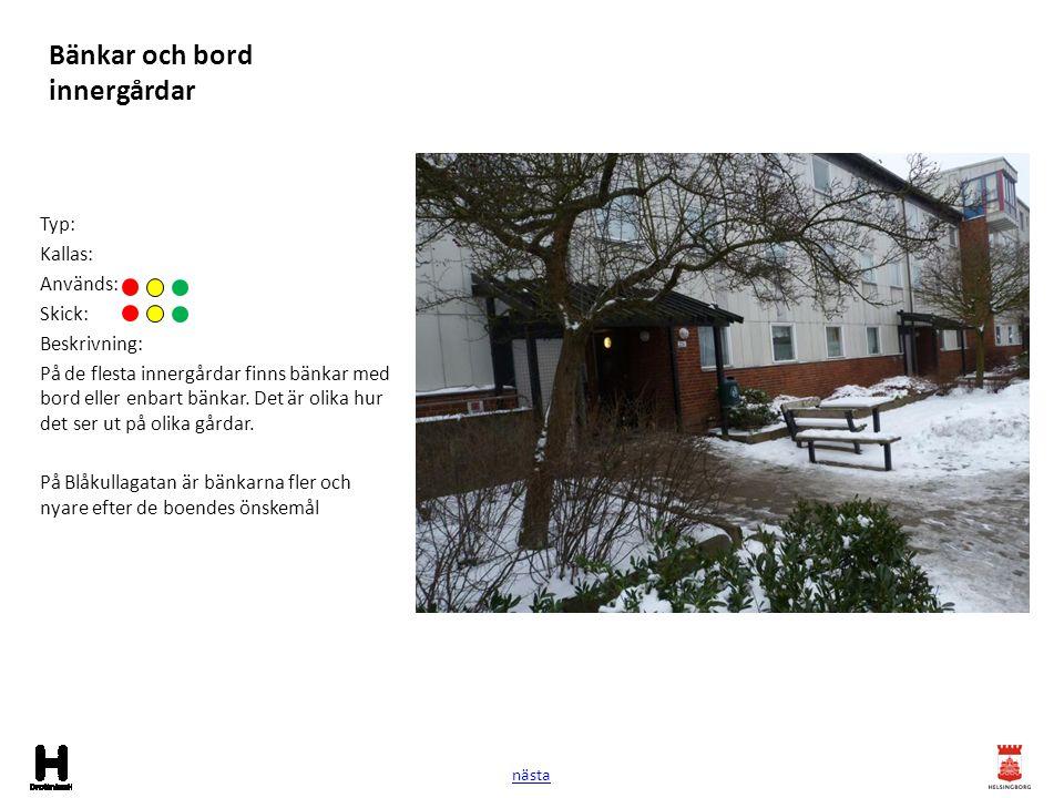 Bänkar och bord innergårdar Typ: Kallas: Används: Skick: Beskrivning: På de flesta innergårdar finns bänkar med bord eller enbart bänkar. Det är olika