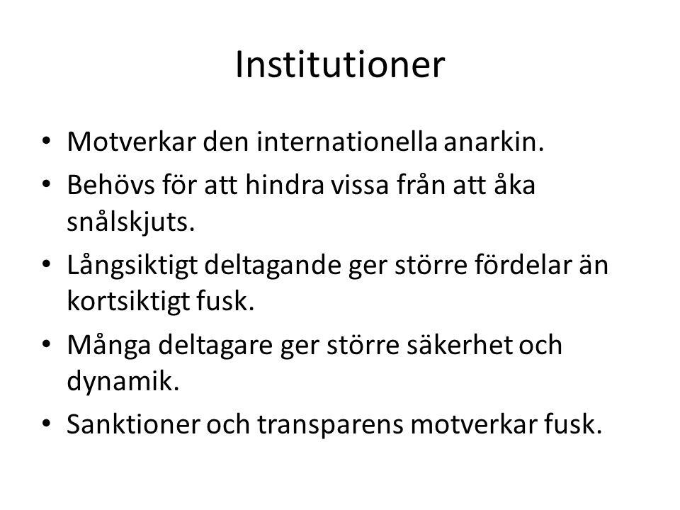 Institutioner • Motverkar den internationella anarkin.