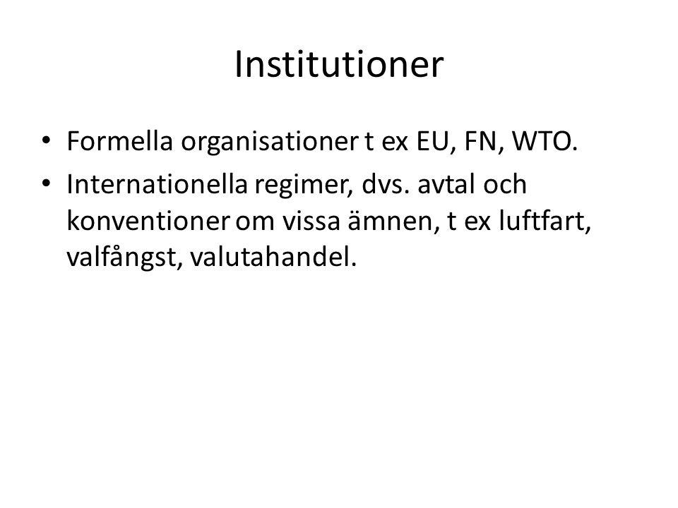 Inrikespolitik =utrikespolitik.• Det finns olika inrikespolitiska intressen.