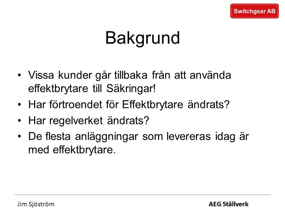 Jim SjöströmAEG StällverkAEG Ställverk Bakgrund •Vissa kunder går tillbaka från att använda effektbrytare till Säkringar.