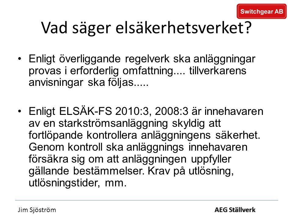 Jim SjöströmAEG StällverkAEG Ställverk Vad säger elsäkerhetsverket.