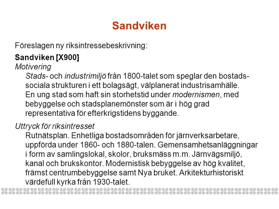 Föreslagen ny riksintressebeskrivning: Sandviken [X900] Motivering Stads- och industrimiljö från 1800-talet som speglar den bostads- sociala strukture