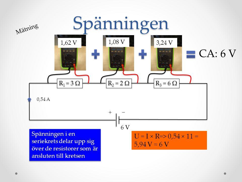 Spänningen R 1 = 3 Ω R 2 = 2 Ω R 3 = 6 Ω −+ Spänningen i en seriekrets delar upp sig över de resistorer som är ansluten till kretsen 6 V 0,54 A 1,08 V