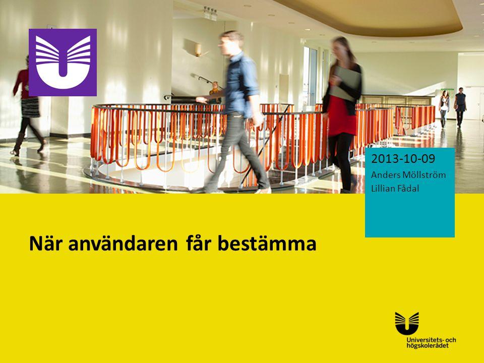 Sv När användaren får bestämma 2013-10-09 Anders Möllström Lillian Fådal