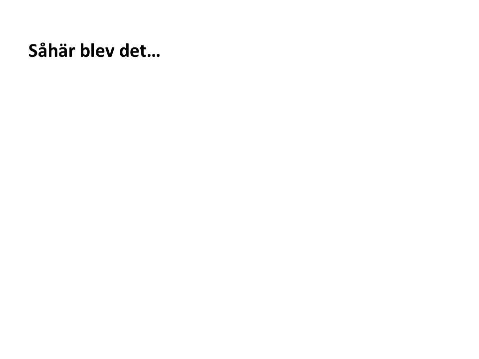 Sv Såhär blev det…