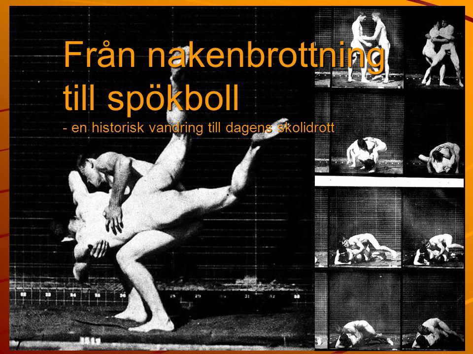 Från nakenbrottning till spökboll - en historisk vandring till dagens skolidrott