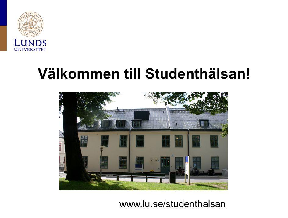 Välkommen till Studenthälsan! www.lu.se/studenthalsan