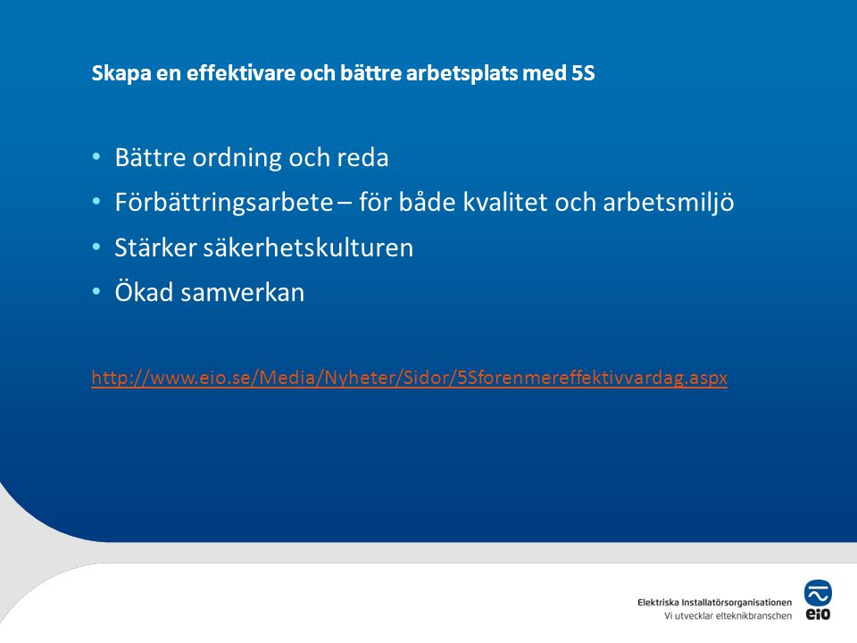 Arbetsmiljöutbildningar Arbetsmiljöverkets webbutbildningar http://www.av.se/webbutbildningar/