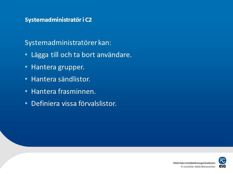 Systemadministratör i C2 Webbutbildning – tillfällen: • 30 april, kl. 09:00 – 11:00 • 5 juni, kl. 13:00 – 15:00 • 23 juni, kl. 13:00 – 15:00