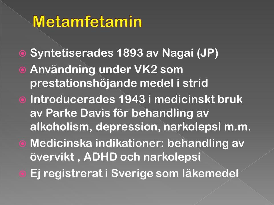  Syntetiserades 1893 av Nagai (JP)  Användning under VK2 som prestationshöjande medel i strid  Introducerades 1943 i medicinskt bruk av Parke Davis