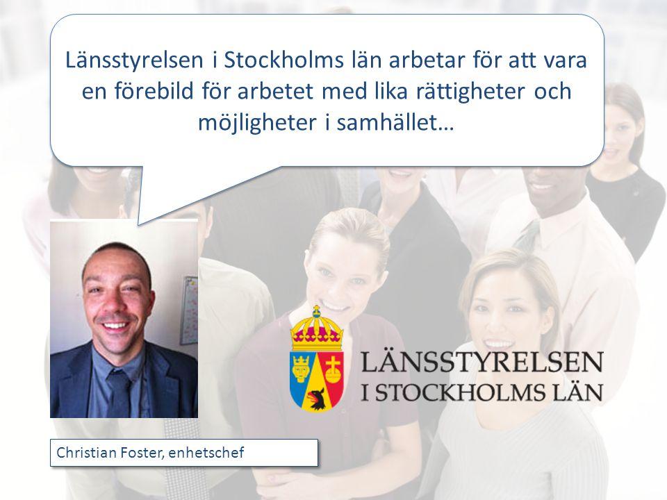 Christian Foster, enhetschef Länsstyrelsen i Stockholms län arbetar för att vara en förebild för arbetet med lika rättigheter och möjligheter i samhäl