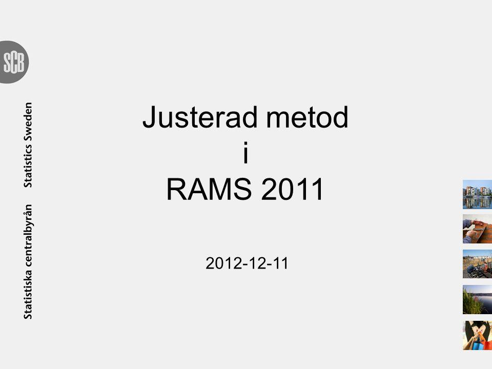 Justerad metod i RAMS 2011 2012-12-11
