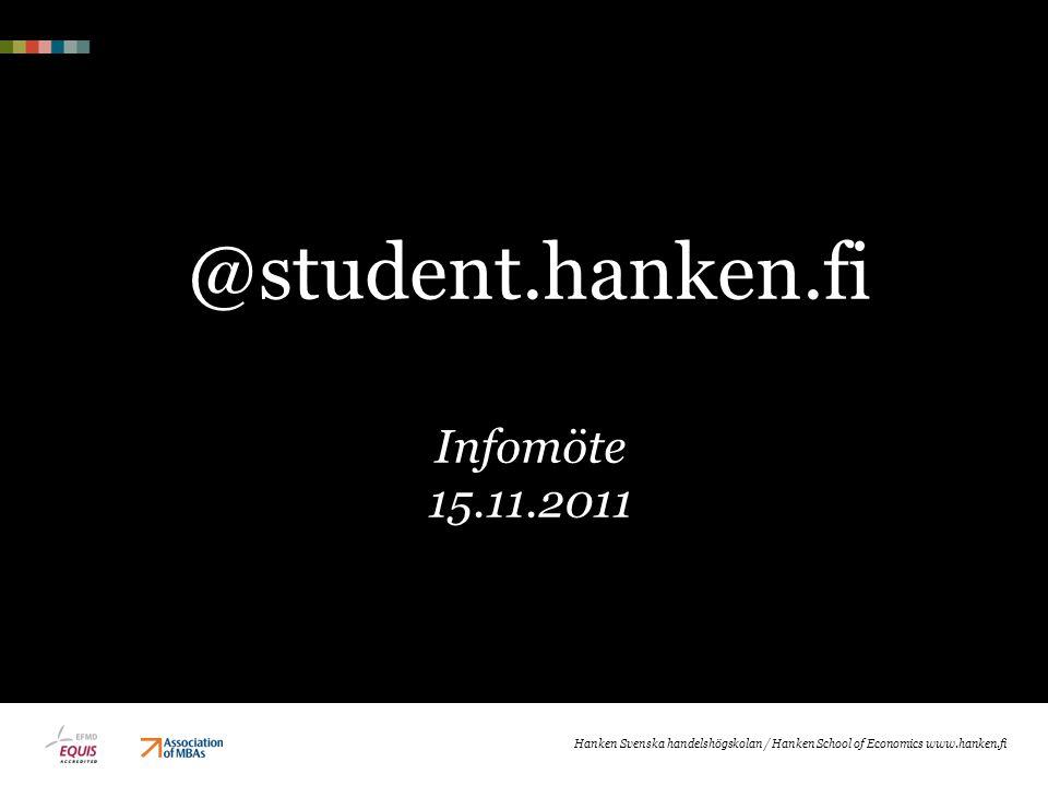 Aktuell info och hjälp »På studerande portalen under »IT tjänster – e-post – student.hanken.fiIT tjänster – e-post – student.hanken.fi »Sidorna uppdateras anefter det kommer mer information eller allmänna frågor »Frågor »help@hanken.fihelp@hanken.fi »InfoBITen i Helsingfors kl.10-15 »Datacentralen på 3:e vån.